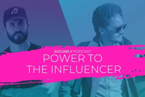 Sociably Influencer Marketing Podcast Ep4